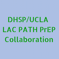 DHSP/UCLA LAC PATH PrEP Collaboration